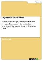 Boek cover Frauen in Führungspositionen - Situation vor dem Hintergrund der männlich geprägten Führungsstruktur in deutschen Banken van Sibylle Scheu