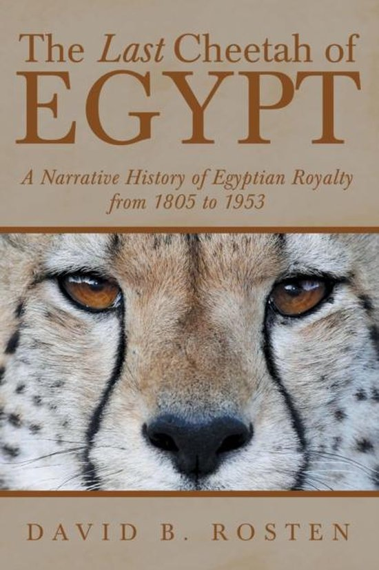Boek cover The Last Cheetah of Egypt van David B. Rosten (Paperback)