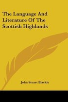 THE LANGUAGE AND LITERATURE OF THE SCOTT