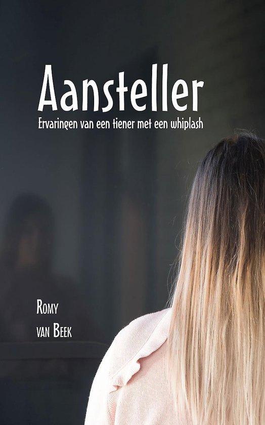 Aansteller - ervaringen van een tiener met een whiplash - Romy van Beek pdf epub