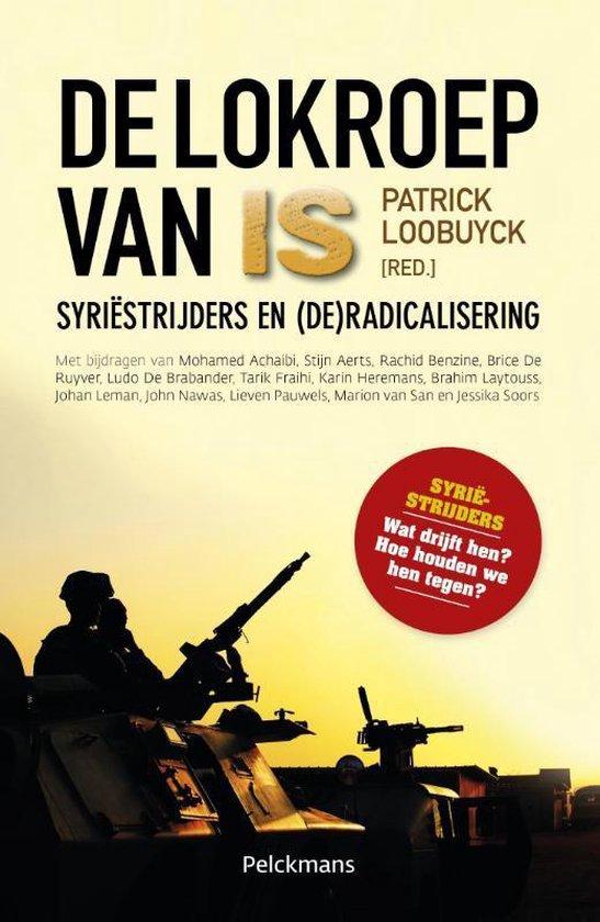 De lokroep van IS. Syriëstrijders en (de)radicalisering