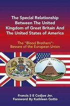 The Special Relationship Between the United Kingdom of Great Britain and the United States of America: The Blood Brothers