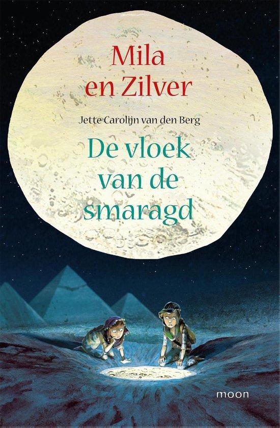 Mila en Zilver - De vloek van de smaragd - Jette Carolijn van den Berg |