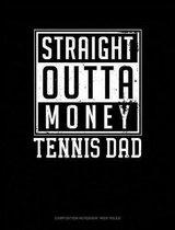 Straight Outta Money Tennis Dad