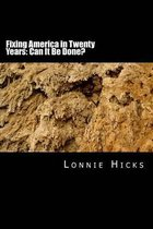 Fixing America in Twenty Years