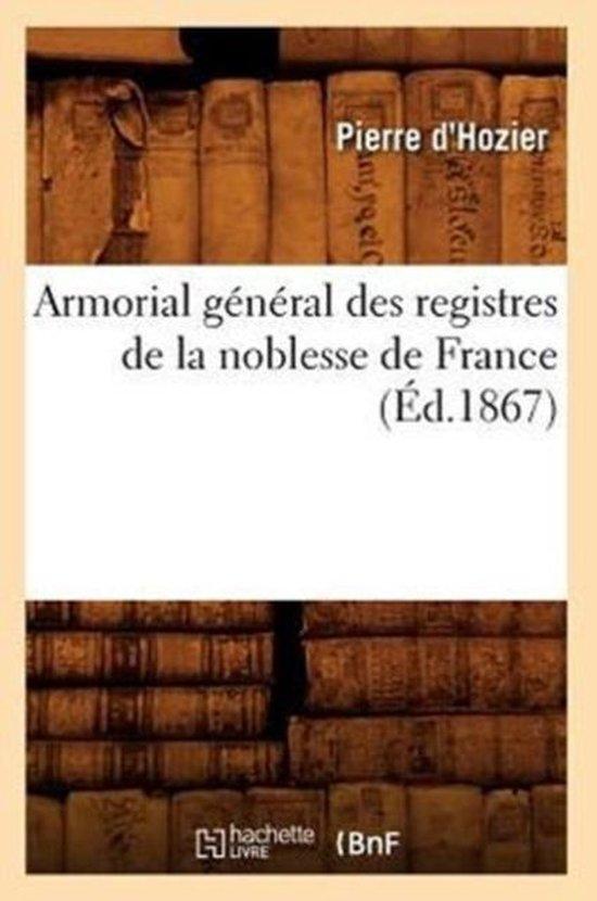 Boek cover Armorial G n ral Des Registres de la Noblesse de France ( d.1867) van Pierre DHozier (Paperback)