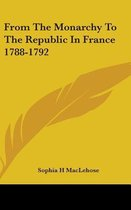 From the Monarchy to the Republic in France 1788-1792