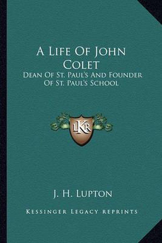 A Life of John Colet