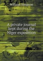 A Private Journal Kept During the Niger Expedition