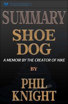Boek cover Summary of Shoe Dog: A Memoir by the Creator of Nike by Phil Knight van Readtrepreneur Publishing