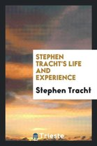 Stephen Tracht's Life and Experience