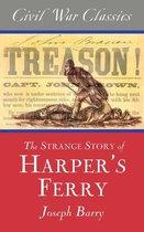 The Strange Story of Harper's Ferry (Civil War Classics)