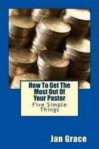 How to Get the Most Out of Your Pastor