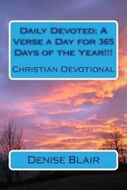 Daily Devoted; A Verse a Day for 365 Days of the Year!!!