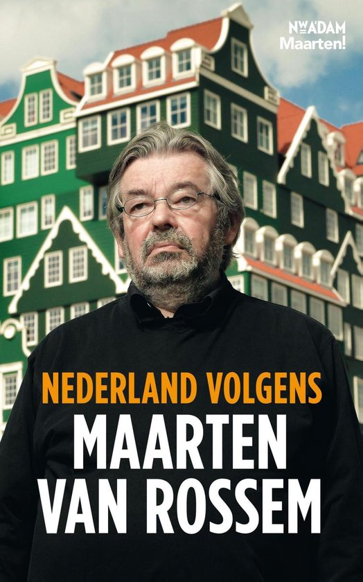 Nederland volgens Maarten van Rossem - Maarten van Rossem |