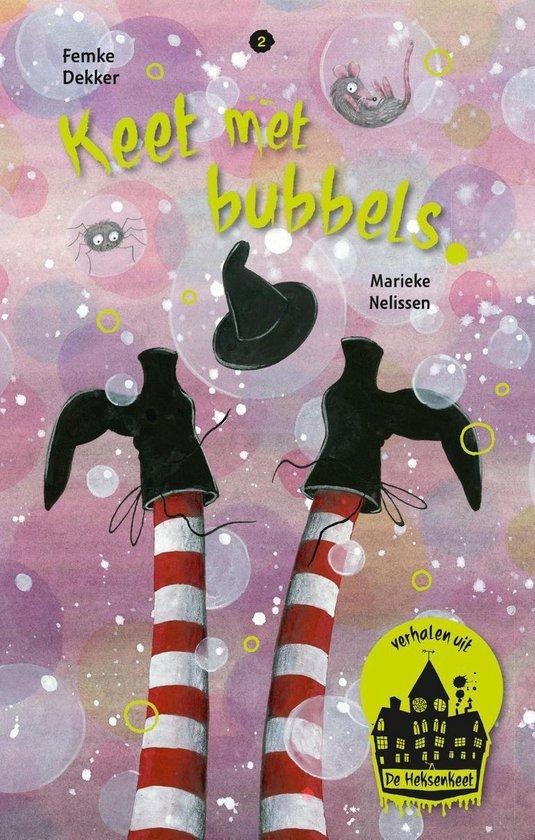 Verhalen uit de Heksenkeet 2 - Keet met bubbels - Femke Dekker |