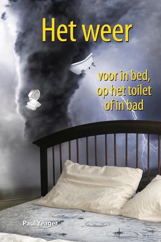 Het weer voor in bed, op het toilet of in bad - Paul Yeager pdf epub
