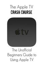 The Apple TV Crash Course