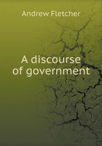 A Discourse of Government