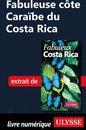 Fabuleuse côte Caraïbe du Costa Rica