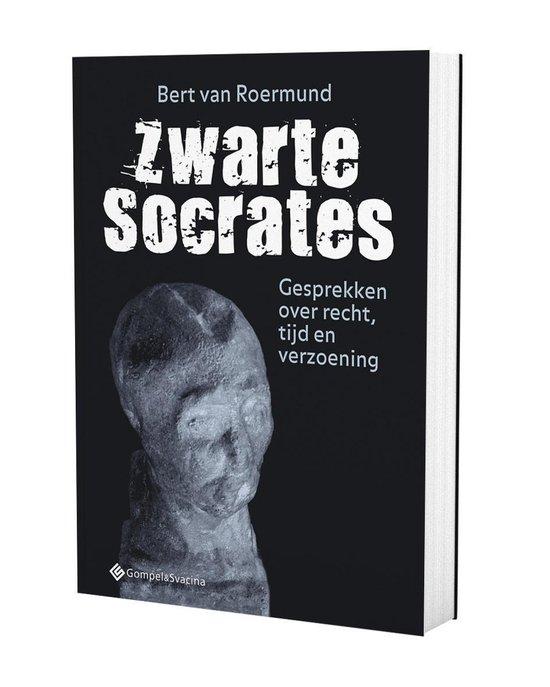 Zwarte Socrates. gesprekken over recht, tijd en verzoening - Bert van Roermund |