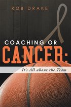 Coaching or Cancer: Its All About the Team