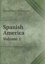 Spanish America Volume 1