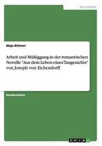 Arbeit und Mussiggang in der romantischen Novelle Aus dem Leben eines Taugenichts von Joseph von Eichendorff