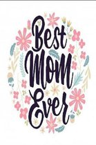 Best Mom Ever Journal