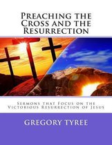 Preaching the Cross and the Resurrection