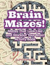 Brain Mazes! Mazes That Look Like and Workout Your Brain Activity Book