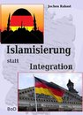 Islamisierung statt Integration