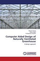 Computer Aided Design of Naturally Ventilated Greenhouse