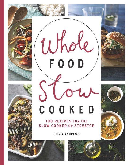 Boek cover Whole Food Slow Cooked van Olivia Andrews (Onbekend)