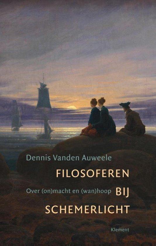 Filosoferen bij schemerlicht - Dennis Vanden Auweele |