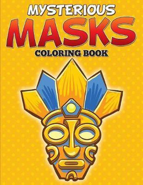 Mysterious Masks Coloring Books
