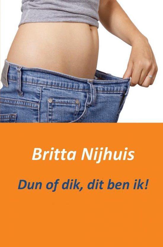 Dun of dik, dit ben ik! - Britta Nijhuis | Fthsonline.com