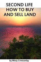 Second Life ~ How to Buy and Sell Land