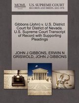 Gibbons (John) V. U.S. District Court for District of Nevada. U.S. Supreme Court Transcript of Record with Supporting Pleadings