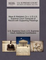 Maas & Waldstein Co V. U S U.S. Supreme Court Transcript of Record with Supporting Pleadings