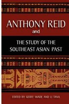 Anthony Reid and the Study of the Southeast Asian Past