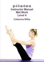 p-i-l-a-t-e-s Instructor Manual Mat Work Level 4