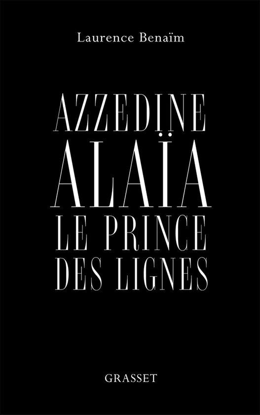 Boek cover Azzedine Alaïa, le prince des lignes van Laurence Benaim (Onbekend)