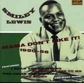Smiley Lewis - Mama Don T Like It! 1950-