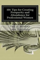 101 Tips for Creating Prosperity and Abundance for Professional Women