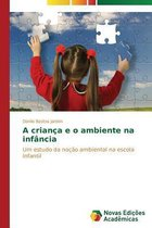 A Crianca E O Ambiente Na Infancia