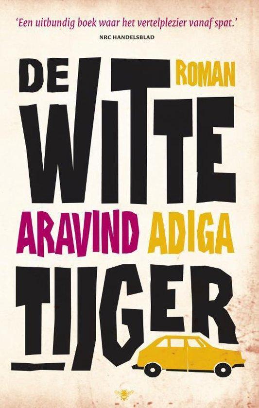 De Witte Tijger - Aravind Adiga  
