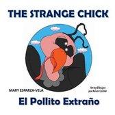 The Strange Chick/El Pollito Extrano
