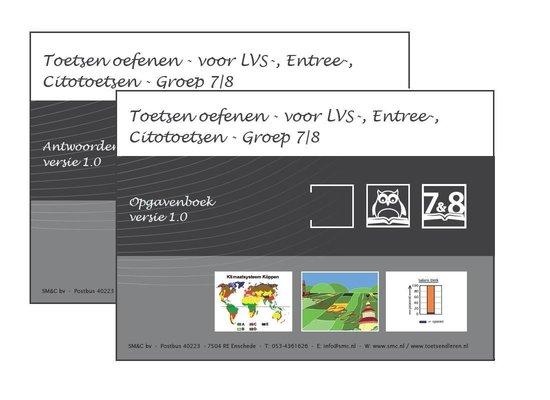 Toetsen oefenen - voor LVS-, Entree-, Citotoetsen Groep 7|8 - versie 1.0 Opgaven en Antwoorden/uitlegboek - O.H.M. Sanders |