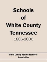 Schools of White County Tennessee 1806-2006